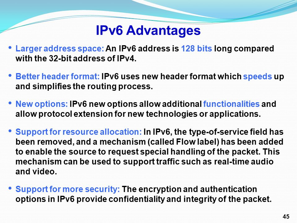 Larger address space: An IPv6 address is 128 bits long compared with the 32-bit address of IPv4.