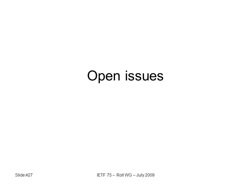Slide #27IETF 75 – Roll WG – July 2009 Open issues