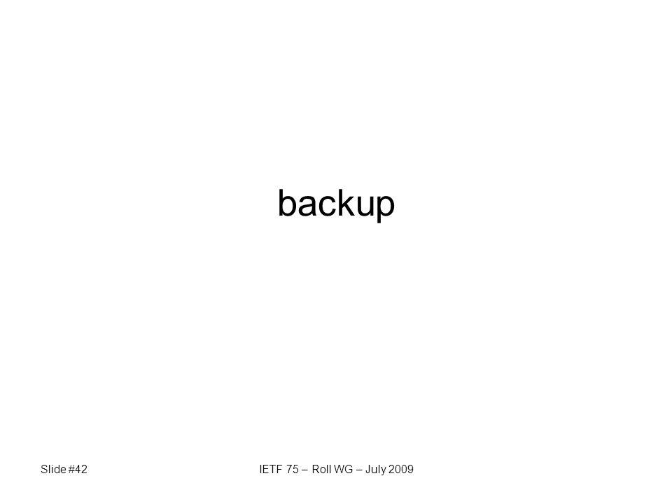 Slide #42IETF 75 – Roll WG – July 2009 backup