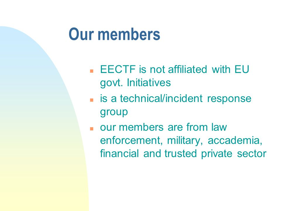 Our members n EECTF is not affiliated with EU govt.