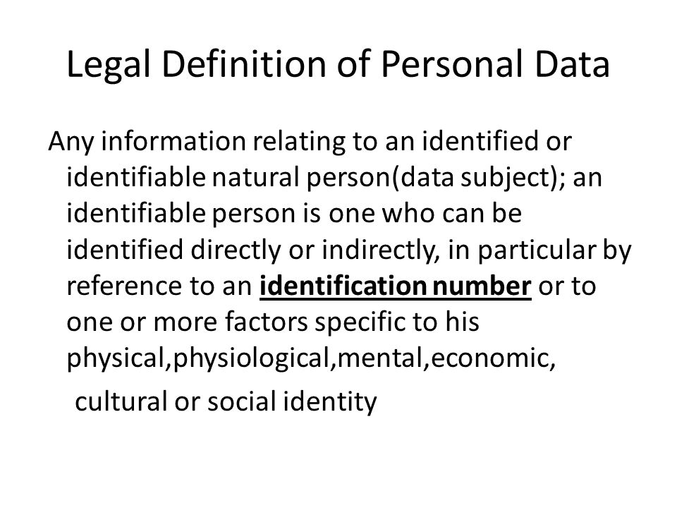Legal Definition of Personal Data Any information relating to an identified or identifiable natural person(data subject); an identifiable person is on