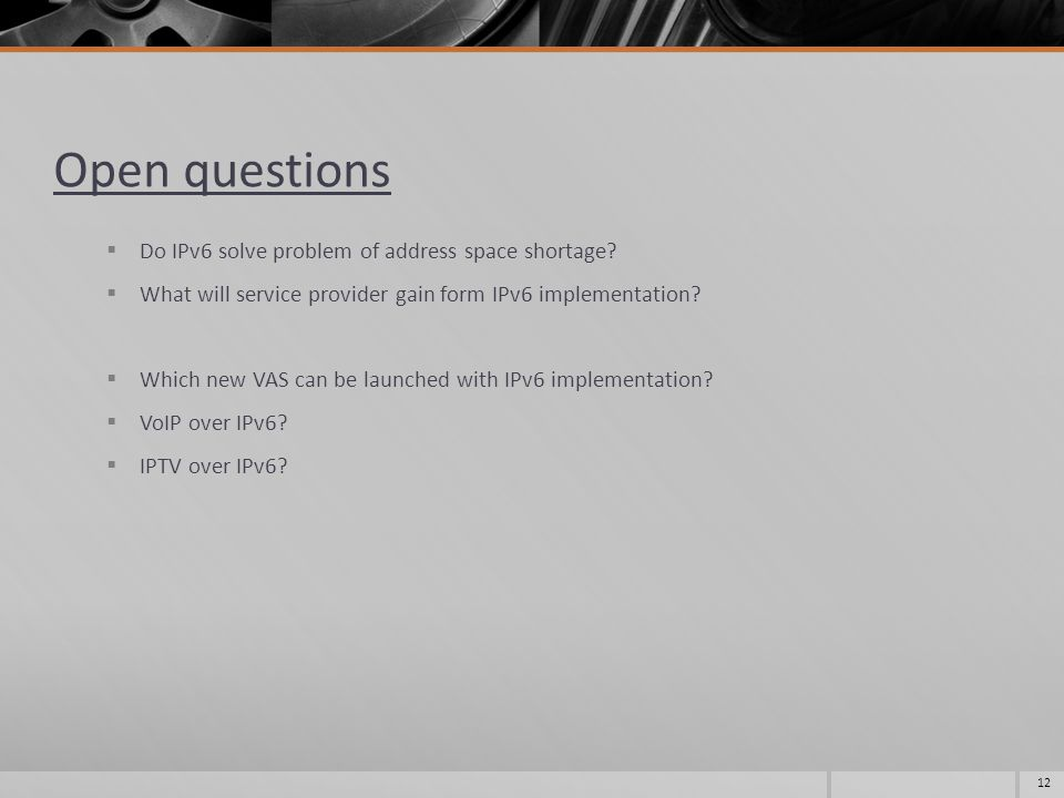 Open questions  Do IPv6 solve problem of address space shortage.