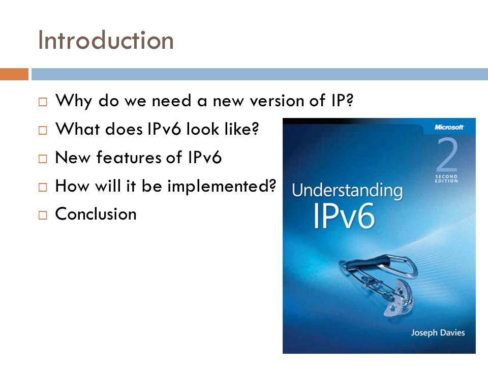 Introduction  Why do we need a new version of IP.