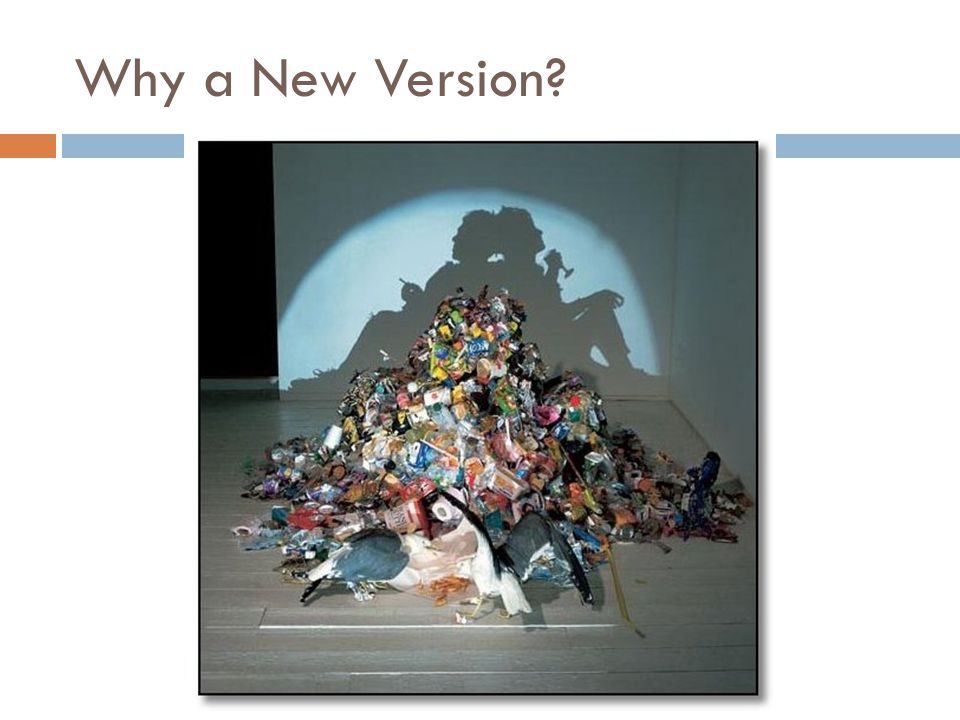 Why a New Version?