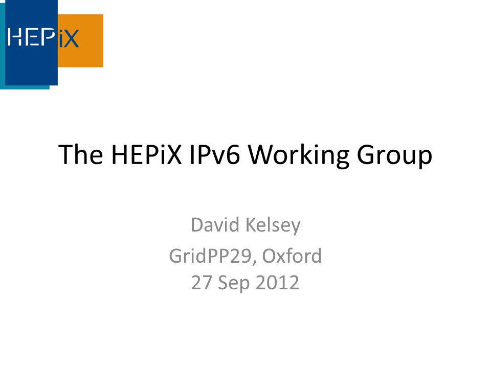 The HEPiX IPv6 Working Group David Kelsey GridPP29, Oxford 27 Sep 2012