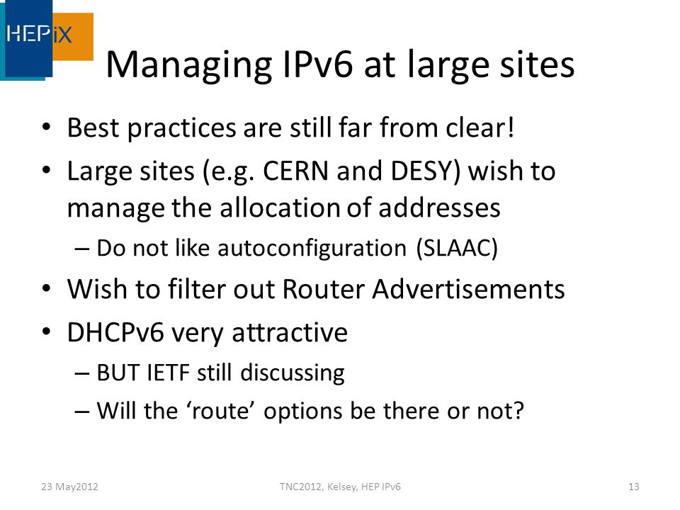 Managing IPv6 at large sites Best practices are still far from clear.