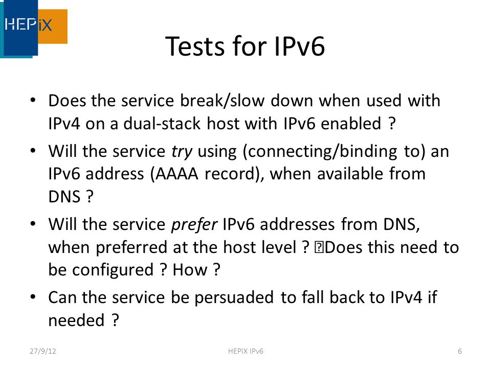 Tests for IPv6 Does the service break/slow down when used with IPv4 on a dual-stack host with IPv6 enabled .