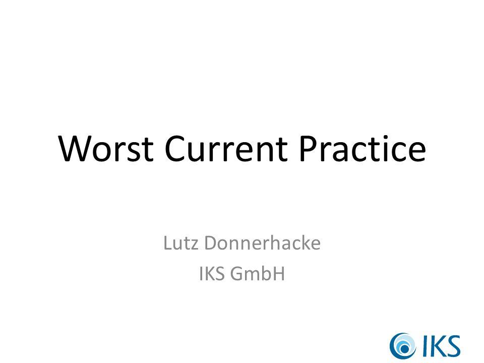Worst Current Practice Lutz Donnerhacke IKS GmbH