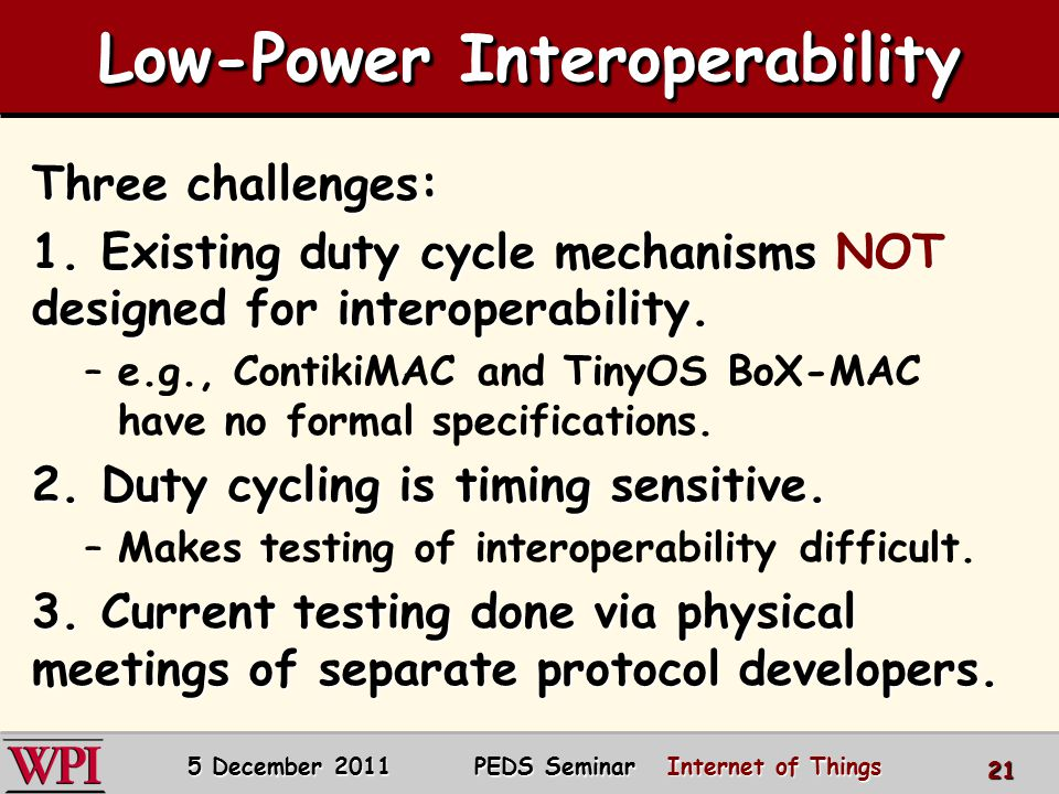 Low-Power Interoperability Three challenges: 1.