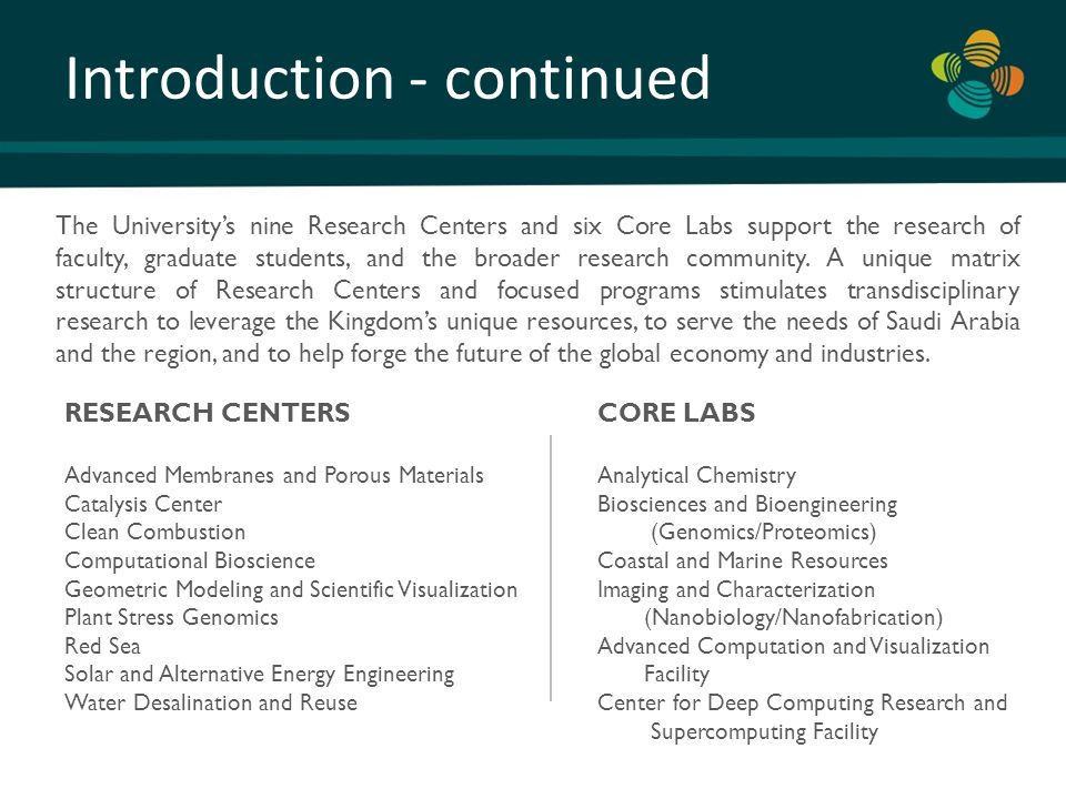 The University's nine Research Centers and six Core Labs support the research of faculty, graduate students, and the broader research community. A uni