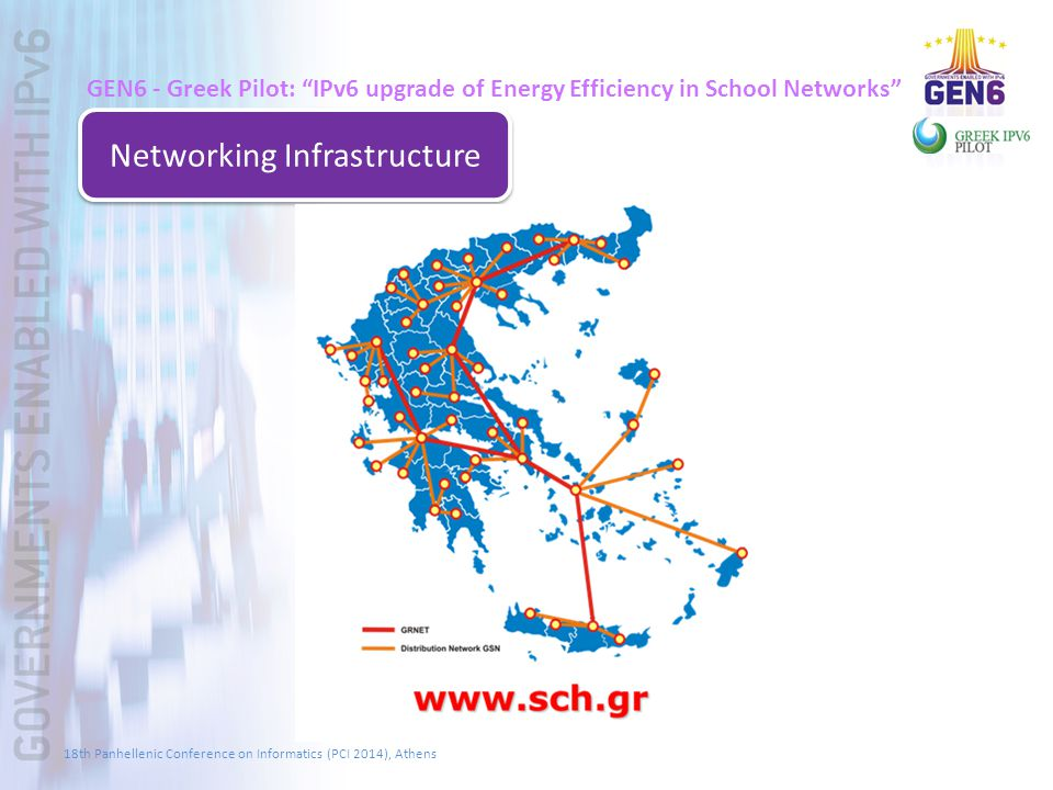 """GEN6 - Greek Pilot: """"IPv6 upgrade of Energy Efficiency in School Networks"""" Networking Infrastructure 18th Panhellenic Conference on Informatics (PCI 2"""