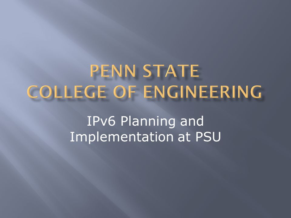 IPv6 Planning and Implementation at PSU
