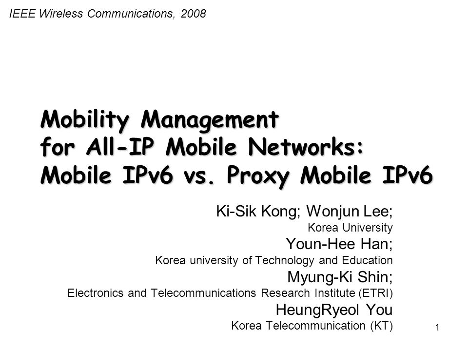 1 Mobility Management for All-IP Mobile Networks: Mobile IPv6 vs.