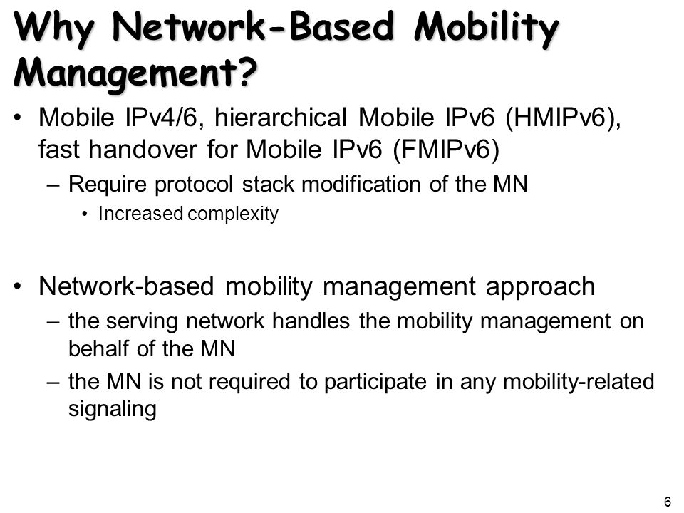 Why Network-Based Mobility Management.