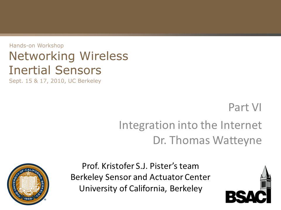 Part VI Integration into the Internet Dr. Thomas Watteyne