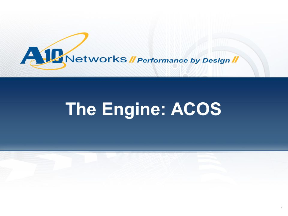 8 ACOS  Highly Efficient Advanced Core Operating System (ACOS)  64 bit  Memory, processing & I/O efficiency  More user connections per unit  Faster application access  Best Combination of Software and Hardware  Hardware off-load and acceleration  Less Servers, Rack Space, Power, Cooling, Server Licenses  Reduced Operating Costs  Scalable Symmetrical Multi- Processing (SSMP)  Highest industry performance  Maximum headroom for growth