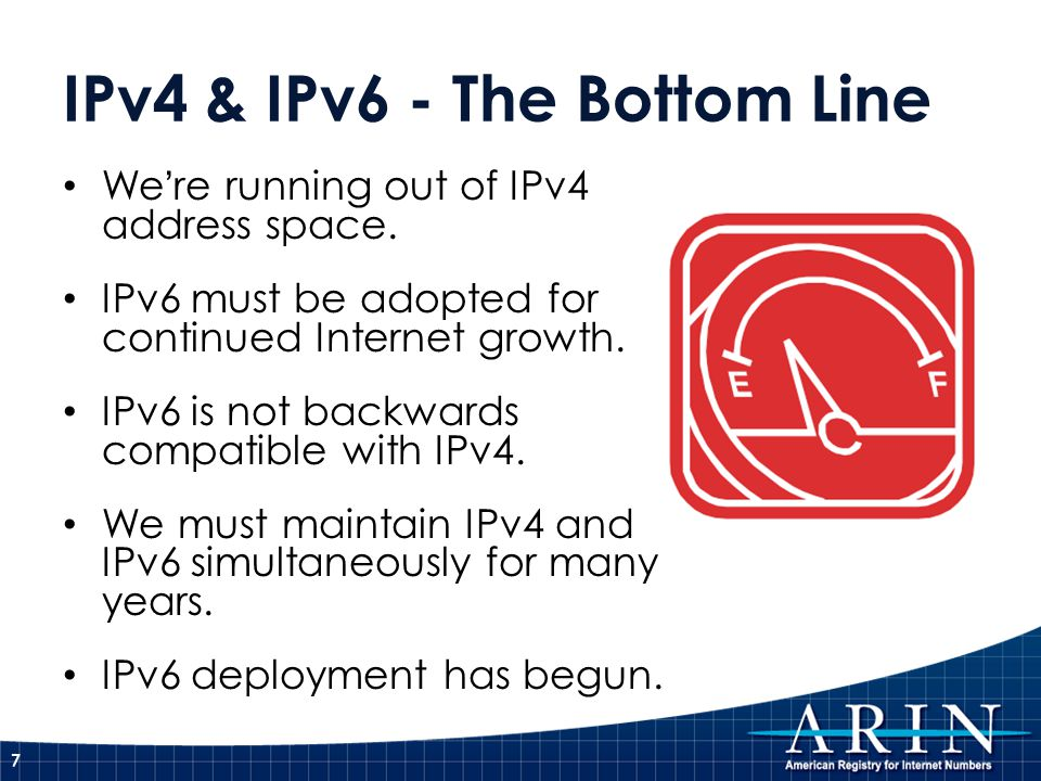 IPv4 & IPv6 - The Bottom Line We're running out of IPv4 address space. IPv6 must be adopted for continued Internet growth. IPv6 is not backwards compa