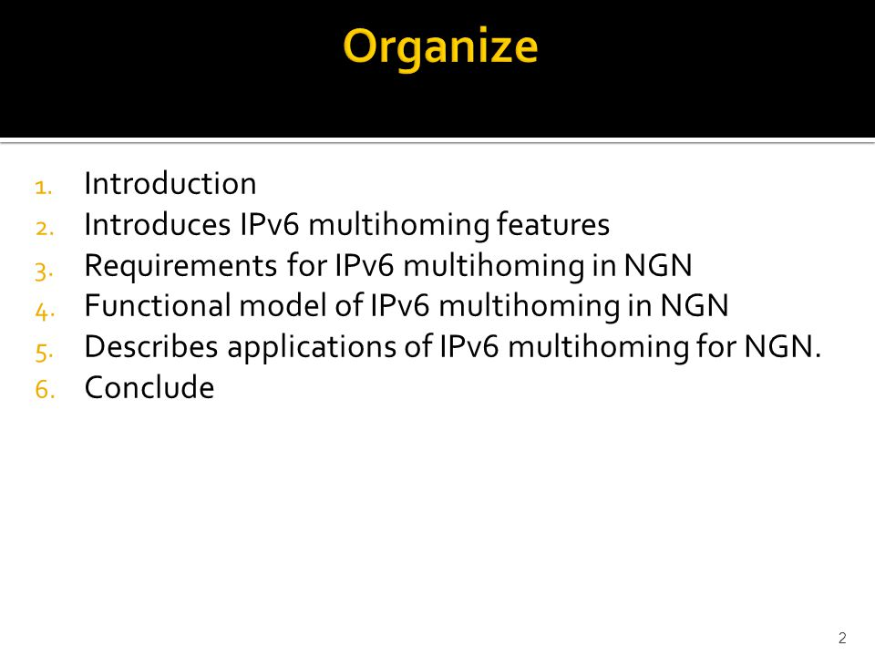 Functional Model of IPv6 Multihoming in the Network Layer (tt)  Typical application areas of this IPv6 site multihoming include: - Traffic load sharing; for improvement of the utilization of network bandwidth; - Traffic engineering; for enhancement of the network utilization and for routing optimization.