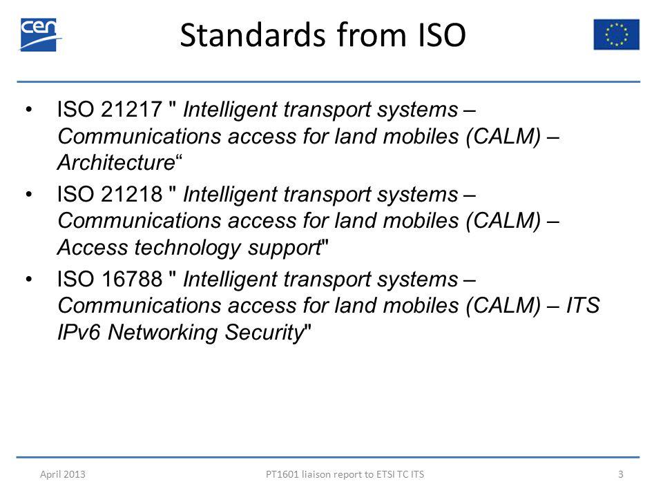 Communications (TS 17419) functional description April 2013PT1601 liaison report to ETSI TC ITS34