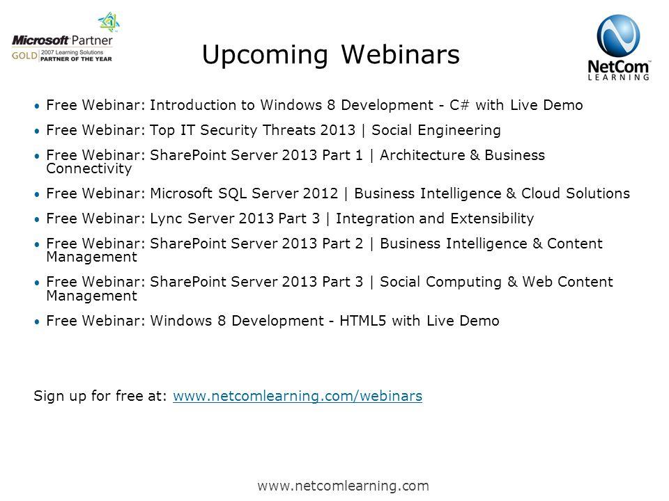 Upcoming Webinars Free Webinar: Introduction to Windows 8 Development - C# with Live Demo Free Webinar: Top IT Security Threats 2013 | Social Engineer