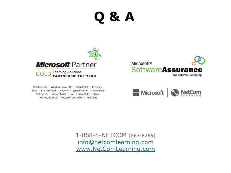 Q & A 1-888-5-NETCOM (563-8266) info@netcomlearning.com www.NetComLearning.com
