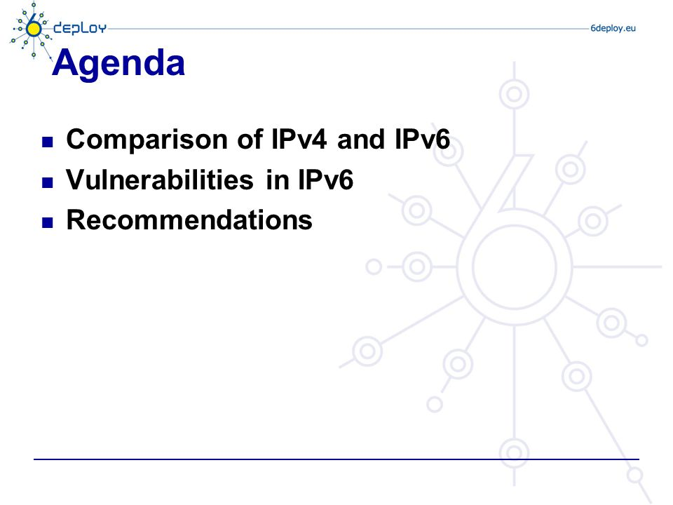 Agenda Comparison of IPv4 and IPv6 Vulnerabilities in IPv6 Recommendations