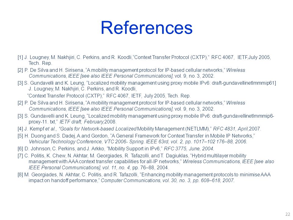 References [1] J. Lougney, M. Nakhjiri, C. Perkins, and R.