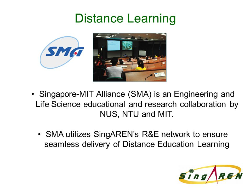 Distance Learning Singapore-MIT Alliance (SMA) is an Engineering and Life Science educational and research collaboration by NUS, NTU and MIT.