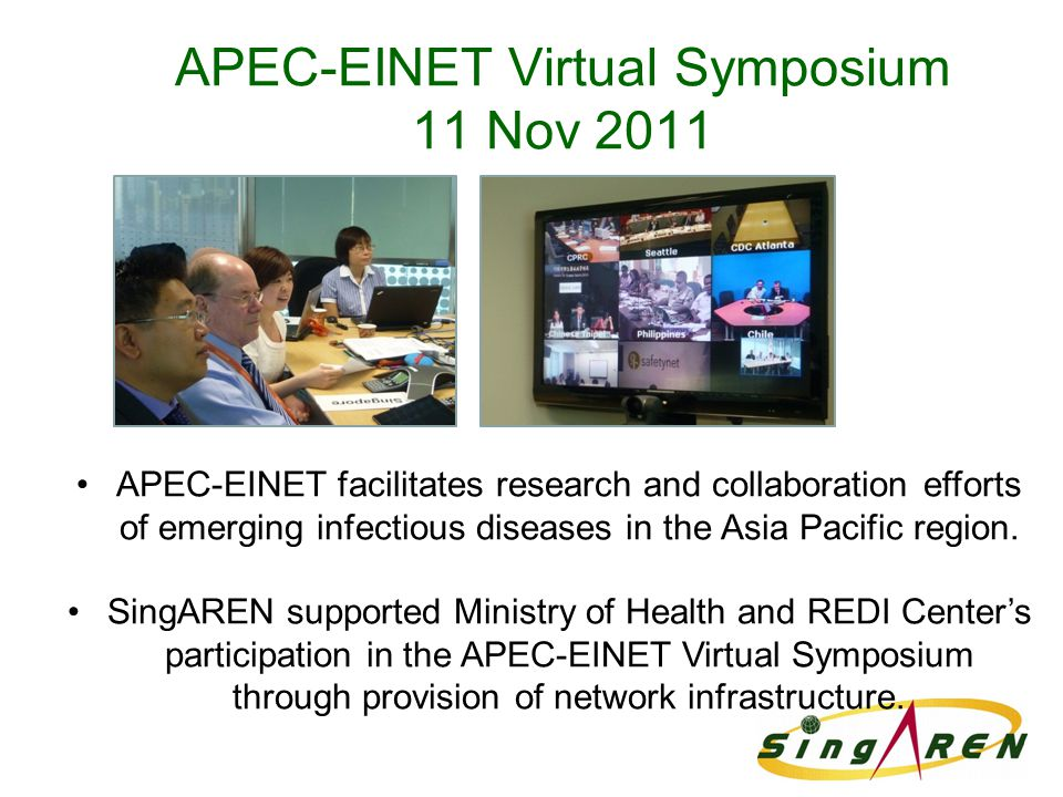 APEC-EINET Virtual Symposium 11 Nov 2011 APEC-EINET facilitates research and collaboration efforts of emerging infectious diseases in the Asia Pacific region.