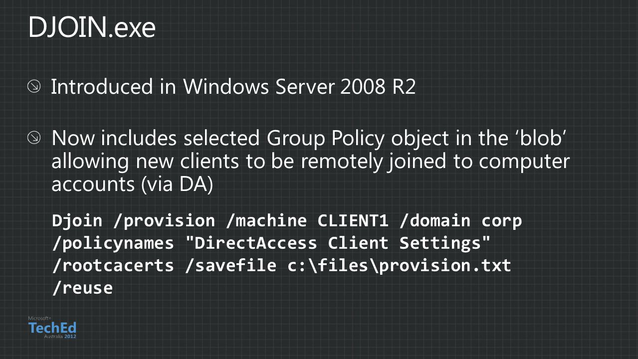 Djoin /provision /machine CLIENT1 /domain corp /policynames DirectAccess Client Settings /rootcacerts /savefile c:\files\provision.txt /reuse