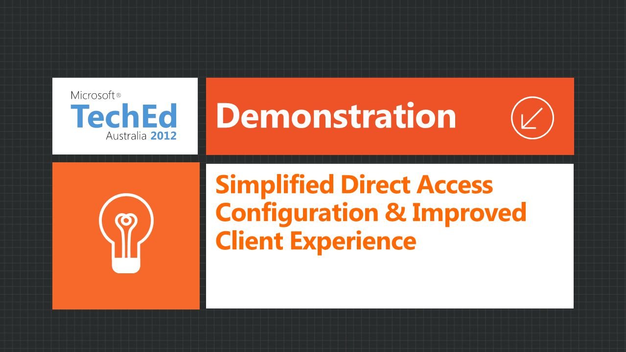 Demonstration Simplified Direct Access Configuration & Improved Client Experience
