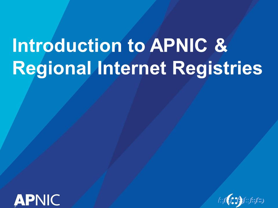 Regional Internet Registries 4 The Internet community established the RIRs to provide fair access and consistent resource distribution and registration throughout the world.