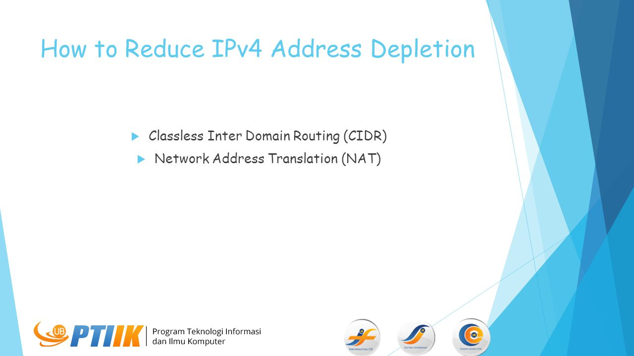 How to Reduce IPv4 Address Depletion  Classless Inter Domain Routing (CIDR)  Network Address Translation (NAT)