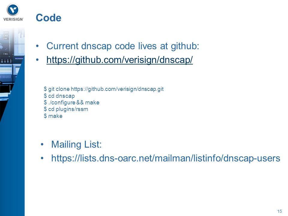 15 Current dnscap code lives at github: https://github.com/verisign/dnscap/ Code Mailing List: https://lists.dns-oarc.net/mailman/listinfo/dnscap-users $ git clone https://github.com/verisign/dnscap.git $ cd dnscap $./configure && make $ cd plugins/rssm $ make