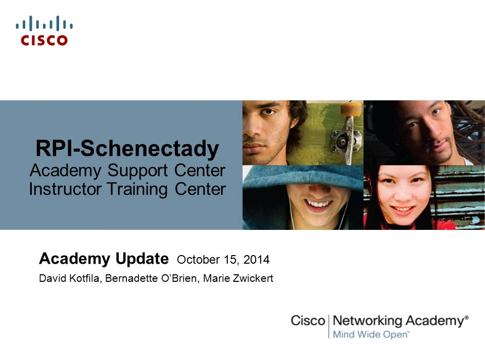 RPI-Schenectady Academy Support Center Instructor Training Center Academy Update October 15, 2014 David Kotfila, Bernadette O'Brien, Marie Zwickert