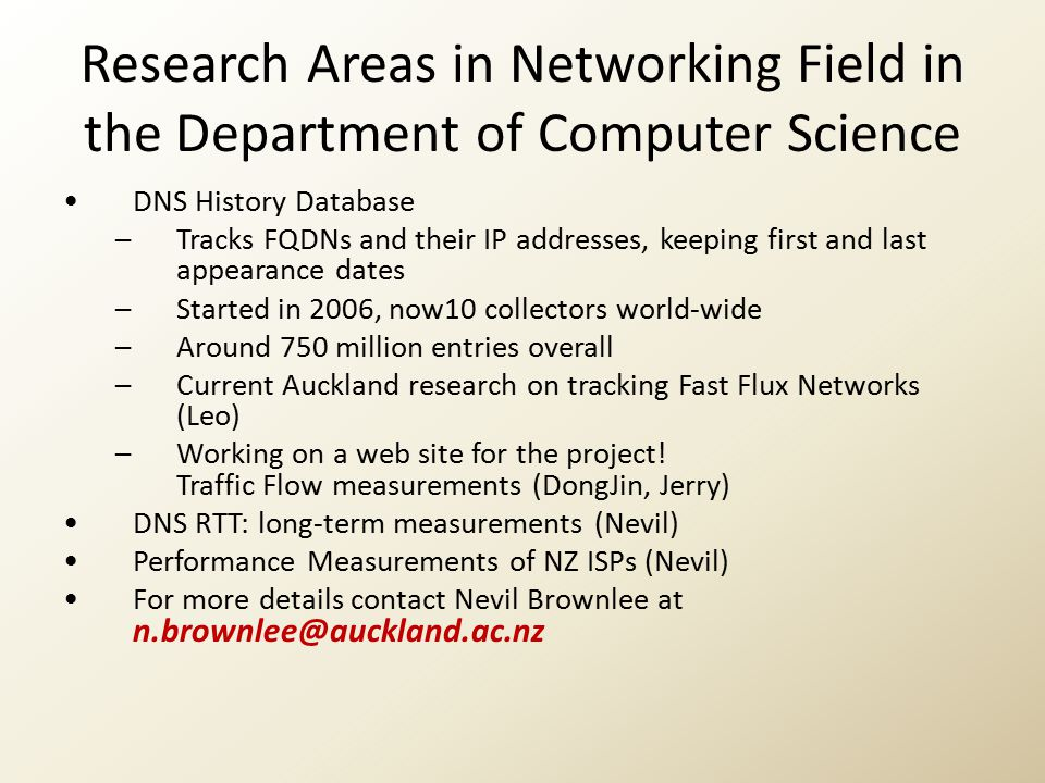 Research Areas in Networking Field in the Department of Computer Science DNS History Database –Tracks FQDNs and their IP addresses, keeping first and
