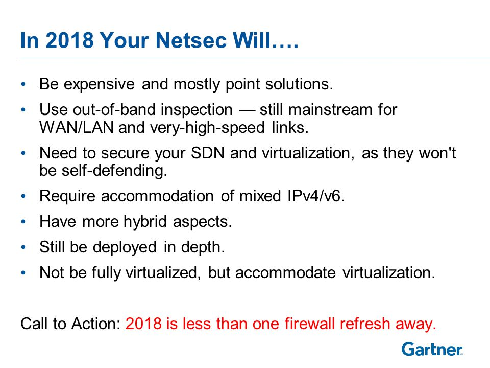 In 2018 Your Netsec Will…. Be expensive and mostly point solutions.
