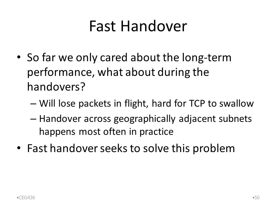 Fast Handover So far we only cared about the long-term performance, what about during the handovers.