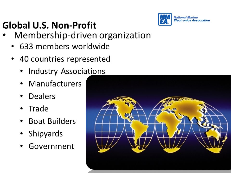 3 Global U.S. Non-Profit Membership-driven organization 633 members worldwide 40 countries represented Industry Associations Manufacturers Dealers Tra
