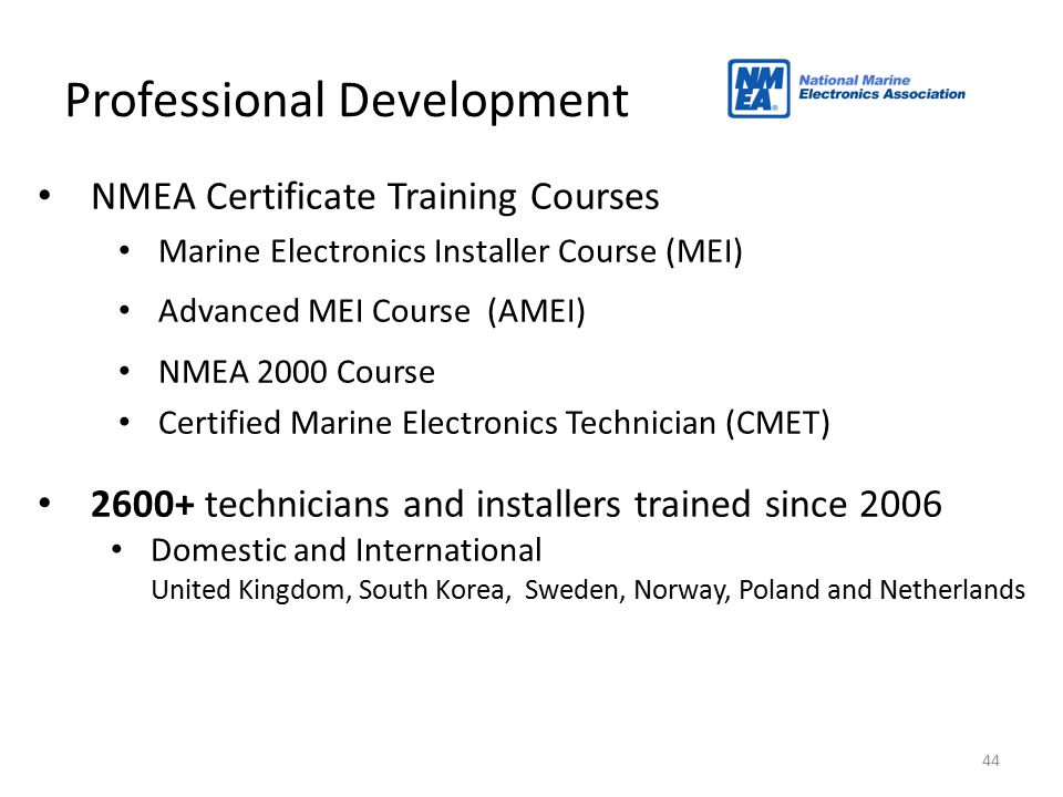 NMEA Certificate Training Courses Marine Electronics Installer Course (MEI) Advanced MEI Course (AMEI) NMEA 2000 Course Certified Marine Electronics T
