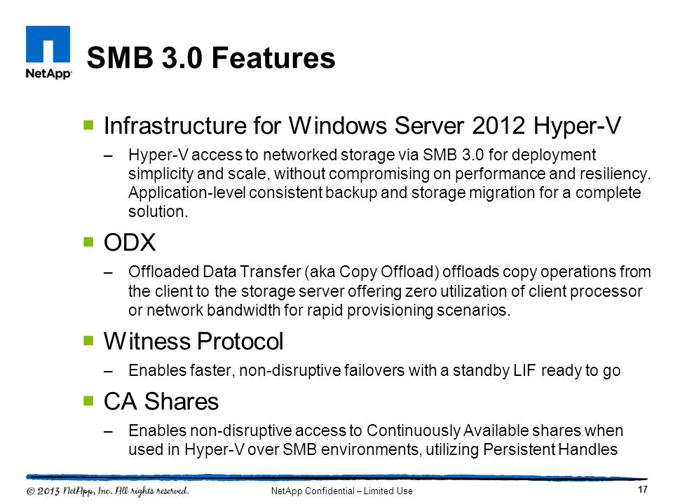  Infrastructure for Windows Server 2012 Hyper-V –Hyper-V access to networked storage via SMB 3.0 for deployment simplicity and scale, without comprom