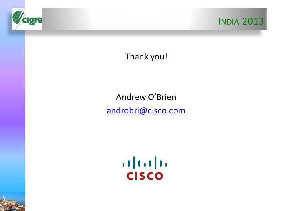 I NDIA 2013 Thank you! Andrew O'Brien androbri@cisco.com