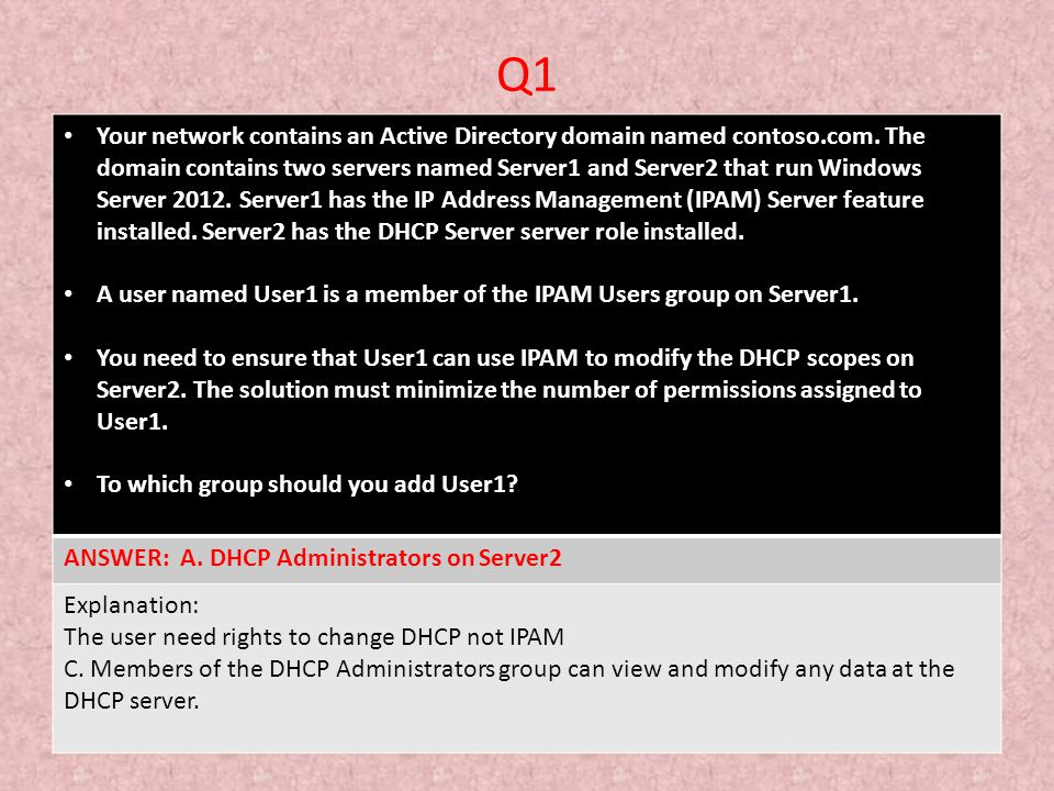 Q1 Your network contains an Active Directory domain named contoso.com. The domain contains two servers named Server1 and Server2 that run Windows Serv