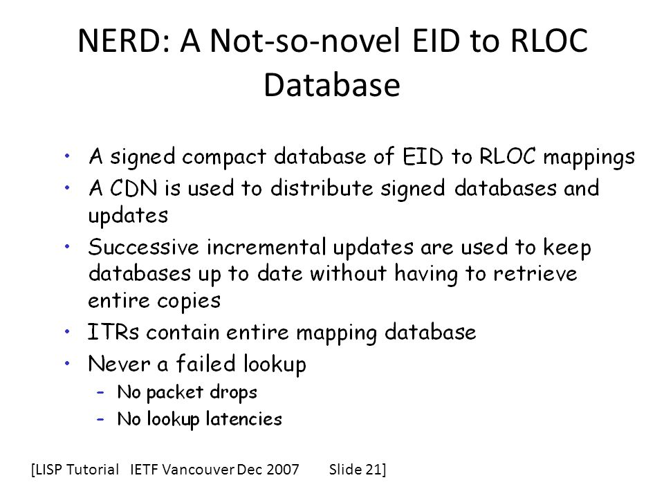 NERD: A Not-so-novel EID to RLOC Database [LISP TutorialIETF Vancouver Dec 2007Slide 21]