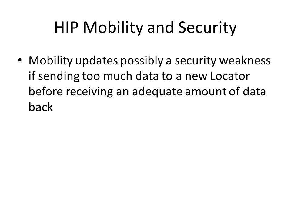 HIP Mobility and Security Mobility updates possibly a security weakness if sending too much data to a new Locator before receiving an adequate amount