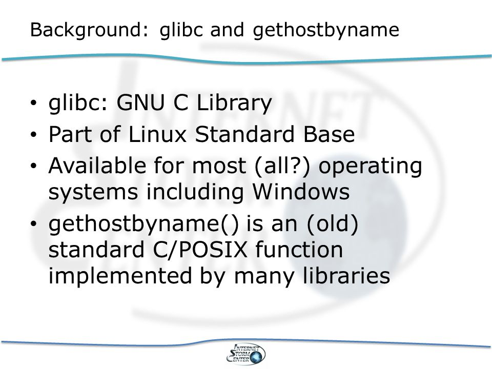 gethostbyname() Part of Berkeley Sockets Converts hostname to IPv4 address Replaced by getaddrinfo(), but still widely used Doesn't fully support IPv6