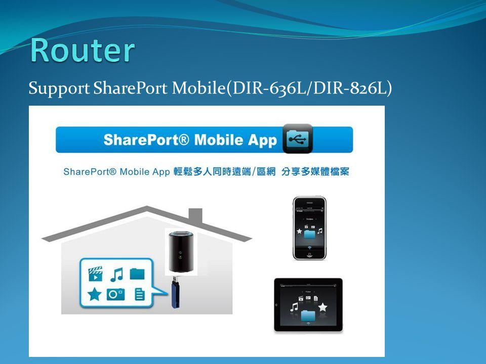 Support SharePort Mobile(DIR-636L/DIR-826L)