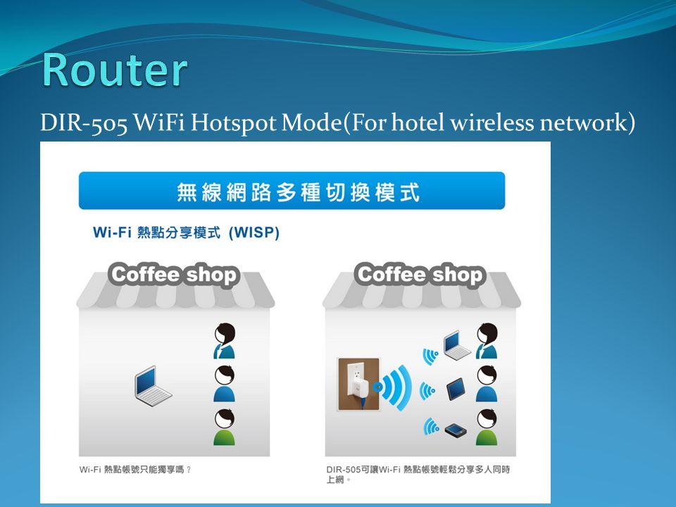 DIR-505 WiFi Hotspot Mode(For hotel wireless network)