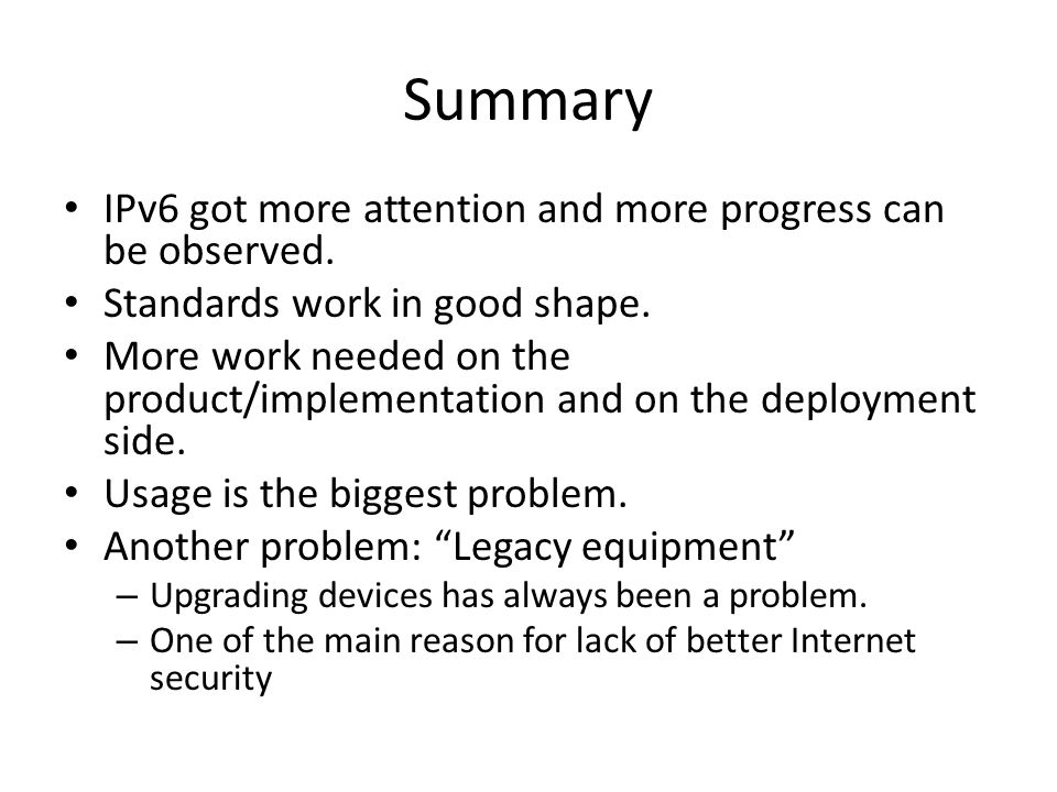 Summary IPv6 got more attention and more progress can be observed.