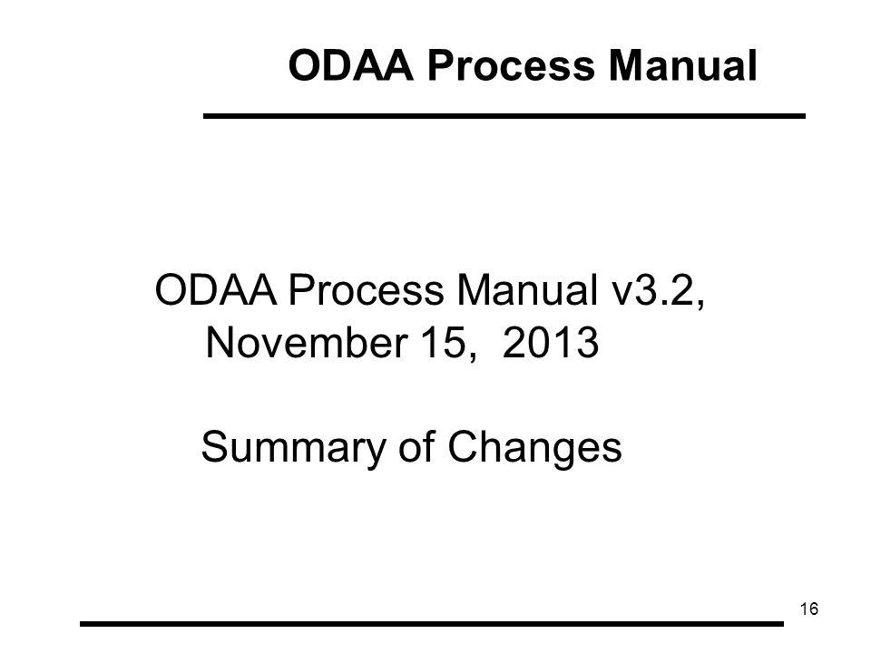 16 ODAA Process Manual v3.2, November 15, 2013 Summary of Changes ODAA Process Manual